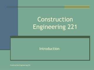 Construction Engineering 221