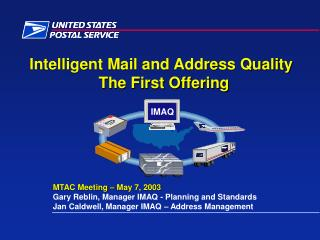 Intelligent Mail and Address Quality The First Offering