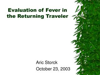 Evaluation of Fever in the Returning Traveler