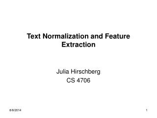 Text Normalization and Feature Extraction