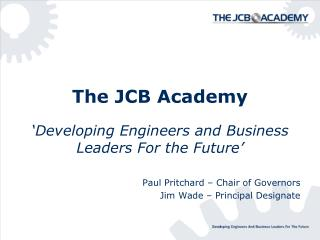 The JCB Academy 'Developing Engineers and Business Leaders For the Future'