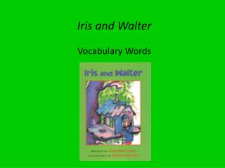 Iris and Walter Vocabulary Words
