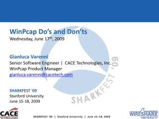 WinPcap  Do's and Don'ts Wednesday, June 17 th , 2009 Gianluca Varenni Senior  Software Engineer  |  CACE Technologi