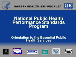 National Public Health Performance Standards Program   Orientation to the Essential Public  Health Services