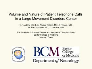 Volume and Nature of Patient Telephone Calls  in a Large Movement Disorders Center
