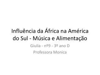 Influência da África na América do Sul - Música e Alimentação