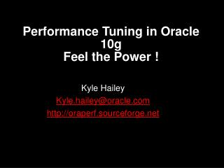 Performance Tuning in Oracle 10g Feel the Power !