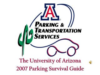 The University of Arizona2007 Parking Survival Guide