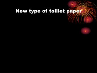 New type of tolilet paper