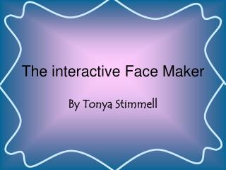 The interactive Face Maker