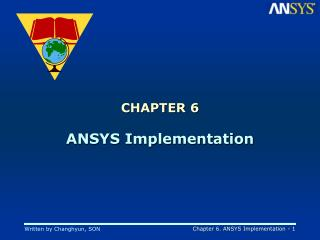 CHAPTER 6 ANSYS Implementation