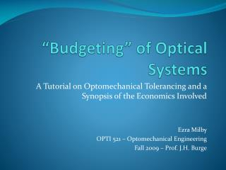 """Budgeting"" of Optical Systems"