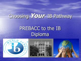 Choosing Your   IB Pathway