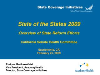 Enrique Martinez-Vidal Vice President, AcademyHealth Director, State Coverage Initiatives