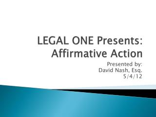 LEGAL ONE Presents: Affirmative Action
