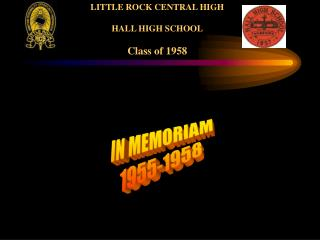 LITTLE ROCK CENTRAL HIGH HALL HIGH SCHOOL Class of 1958