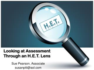 Looking at Assessment Through an H.E.T. Lens