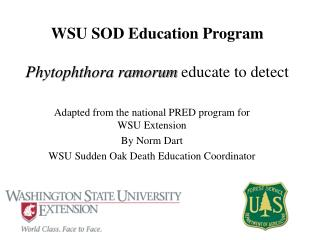 WSU SOD Education Program Phytophthora ramorum  educate to detect