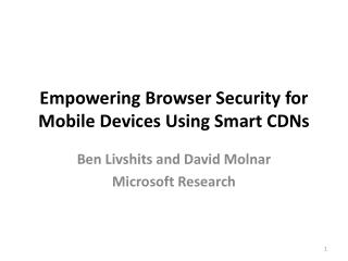 Empowering Browser Security for Mobile Devices Using Smart CDNs