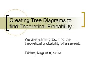 Creating Tree Diagrams to find Theoretical Probability