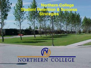 Northern College Student Retention & Success Strategies