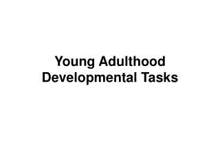 Young Adulthood Developmental Tasks