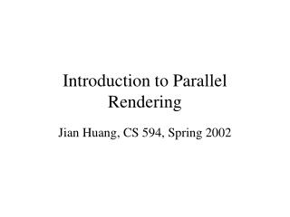 Introduction to Parallel Rendering