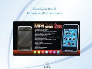 Manual para Usar el  Reproductor MP4 Touch Screen