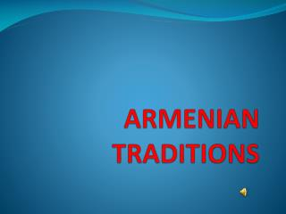 ARMENIAN TRADITIONS