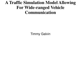 A Traffic Simulation Model Allowing For Wide-ranged Vehicle Communication