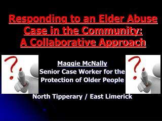 Responding to an Elder Abuse Case in the Community: A Collaborative Approach