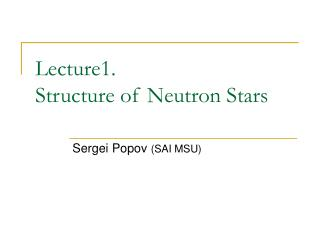 Lecture1. Structure of Neutron Stars