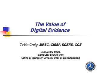 The Value of  Digital Evidence