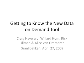Getting to Know the New Data on Demand Tool