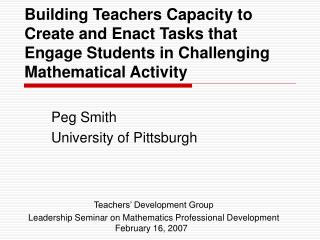 Building Teachers Capacity to Create and Enact Tasks that Engage Students in Challenging Mathematical Activity