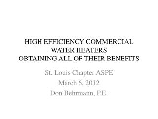 HIGH EFFICIENCY COMMERCIAL WATER HEATERS OBTAINING ALL OF THEIR BENEFITS