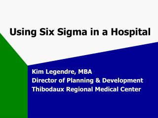 Using Six Sigma in a Hospital
