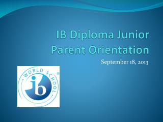 IB Diploma  Junior  Parent  Orientation