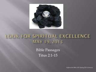 Look for Spiritual Excellence May 19, 2013
