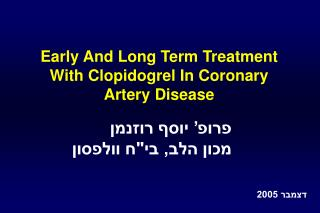 Early And Long Term Treatment With Clopidogrel In Coronary Artery Disease