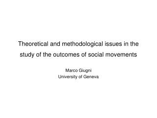 Theoretical and methodological issues in the study of the outcomes of social movements