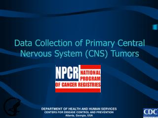 Data Collection of Primary Central Nervous System (CNS) Tumors