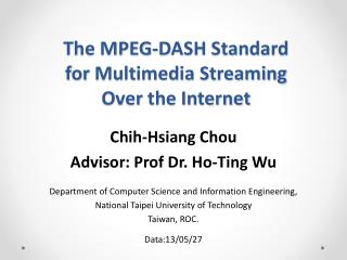 The MPEG-DASH Standard  for  Multimedia Streaming  Over  the Internet