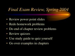 Final Exam Review, Spring 2004