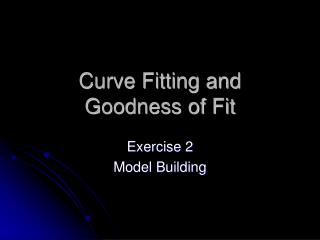 Curve Fitting and Goodness of Fit