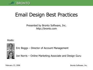 Email Design Best Practices Presented by Bronto Software, Inc. bronto