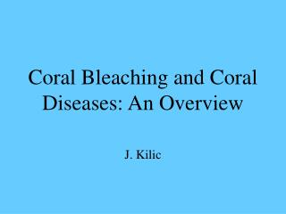 Coral Bleaching and Coral Diseases: An Overview