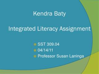 Kendra Baty Integrated Literacy Assignment