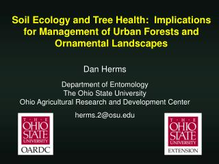 Dan Herms Department of Entomology The Ohio State University
