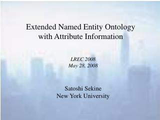 Extended Named Entity Ontology with Attribute Information